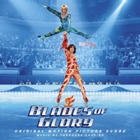 Blades of Glory - Official Soundtrack