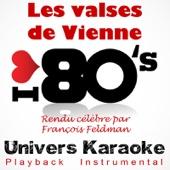 Les valses de Vienne (Rendu célèbre par François Feldman) [Version karaoké]