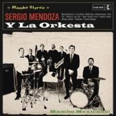 Sergio Mendoza y La Orkesta - Sergio Mendoza y La Orkesta