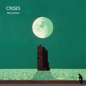 Crises (Remastered) - Mike Oldfield