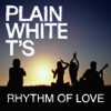 Rhythm of Love - Single, Plain White T's