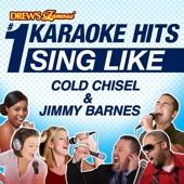 Drew's Famous #1 Karaoke Hits: Sing Like Cold Chisel & Jimmy Barnes