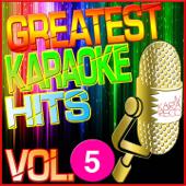 Greatest Karaoke Hits, Vol. 5 (Karaoke Version)