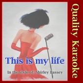 This Is My Life (Karaoke; Key F) - Quality Karaoke
