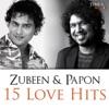 Zubeen & Papon - 15 Love Hits - Zubeen & Papon