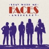Stay With Me: The Faces Anthology (Remastered)