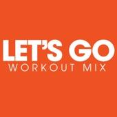 Let's Go (Workout Remix)