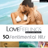 Love Feelings - Music for Tender Emotions (50 Sentimental Hits)