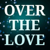 Over the Love (Originally Performed by Florence + the Machine) (Karaoke Version)