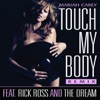Touch My Body (Remix) [feat. Rick Ross & The-Dream] - Single