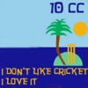 I Don't Like Cricket, I Love It (Dreadlock Holiday) - Single ジャケット写真