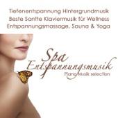 Spa Entspannungsmusik Piano Musik selection: Tiefenentspannung Hintergrundmusik, Beste Klaviermusik für Wellness, Entspannungsmassage, Sauna & Yoga