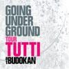 GOING UNDER GROUND Tour ''TUTTI''@日本武道館~武道館セットリスト・ヴァージョン~ ジャケット写真