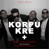 Korpu Kre + (feat. Elji Beatzkilla) - Ban D'agu Boyz
