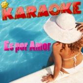 Es por Amor (Popularizado por Git) [Karaoke Version]