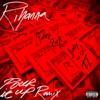 Pour It Up (Remix) [feat. Young Jeezy, Rick Ross, Juicy J & T.I.] - Single, Rihanna