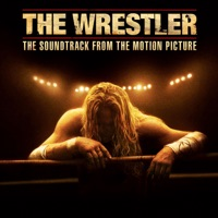 The Wrestler - Official Soundtrack