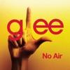 No Air (Glee Cast Version) - Single, Glee Cast