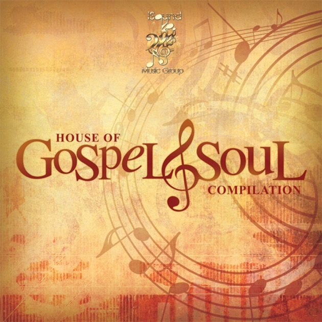 House of gospel soul by various artists on apple music for Gospel house music
