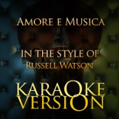 Amore E Musica (In the Style of Russell Watson) [Karaoke Version]