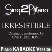 [Download] Irresistible (Originally Performed By One Direction) [Piano Karaoke Version] MP3