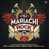 Niü Mariachi Rock (The Future Sound Of Mariachi)