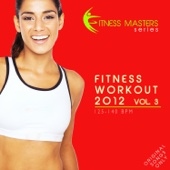 Fitness Workout 2012 Vol. 3 (For Fitness, Spinning, Workout, Aerobic, Cardio, Cycling, Running, Jogging, Dance, Gym, Pump It Up)