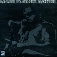 Blacknuss - Roland Kirk