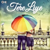 Tere Liye (From