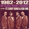 Up Every Night (Remix) [feat. Cory Gunz & Kid Ink] - Single