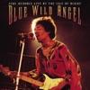 Blue Wild Angel: Live At the Isle of Wight, Jimi Hendrix