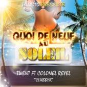 Clubber (feat. Colonel Reyel) [Quoi de neuf au soleil] - Single