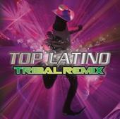 Top Latino Tribal Remix