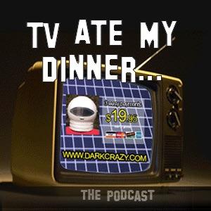TV Ate My Dinner