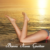 Bossa Nova Guitar and Smooth Jazz Piano, Sexy Brazilian Relaxing Music