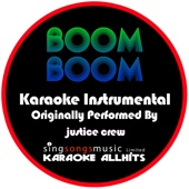 Boom Boom (Originally Performed By Justice Crew) [Instrumental Version] - Karaoke All Hits