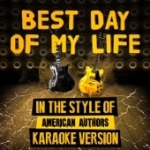Best Day of My Life (In the Style of American Authors) [Karaoke Version]