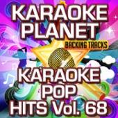 Karaoke Pop Hits, Vol. 68 (Karaoke Planet)