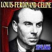Louis-Ferdinand Céline Speaks