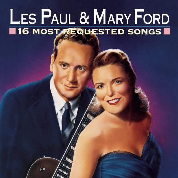 16 most requested songs les paul mary ford by les paul mary ford. Cars Review. Best American Auto & Cars Review