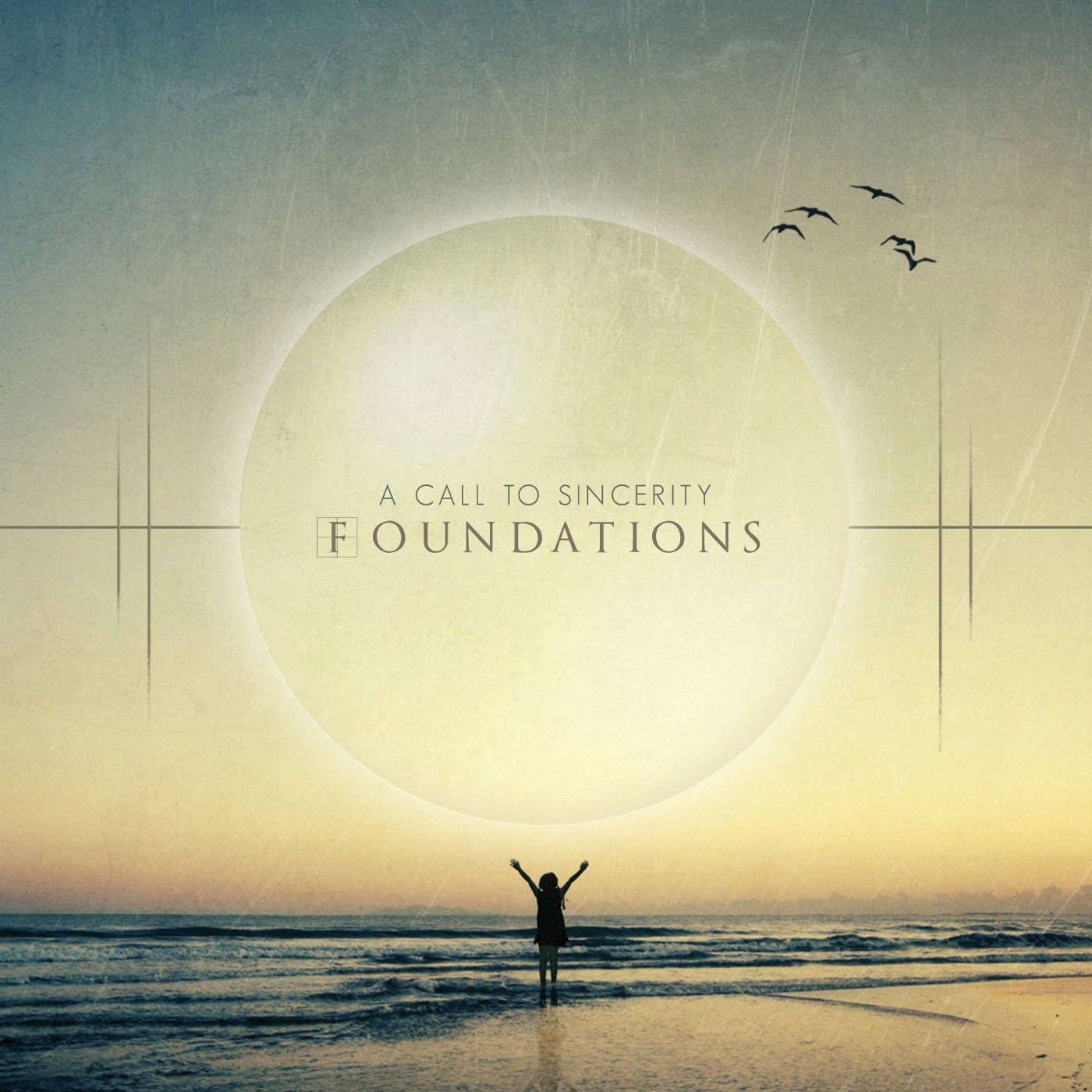 A Call To Sincerity - Foundations (2012)