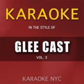 Karaoke (In the Style of Glee Cast, Vol. 3)