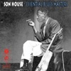 Essential Blues Masters, Son House