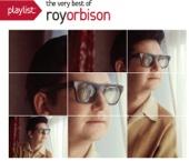 Roy Orbison - Playlist: The Very Best of Roy Orbison artwork