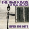 The R & B Kings of New Orleans Sing the Hits