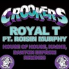 Royal T (feat. Roisin Murphy) [House of House, Kashii, Danton Eeprom Remixes] - Single, Crookers