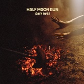 Half Moon Run - Dark Eyes artwork