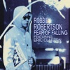 Fear of Falling (feat. Eric Clapton) [Radio Edit] - Single, Robbie Robertson