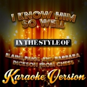 I Know Him so Well (Elaine Paige & Barbara Dickson) [In the Style of Chess] [Karaoke Version]