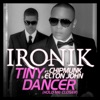 Tiny Dancer (Hold Me Closer) [Radio Edit] {feat. Chipmunk and Elton John} - Single, Ironik